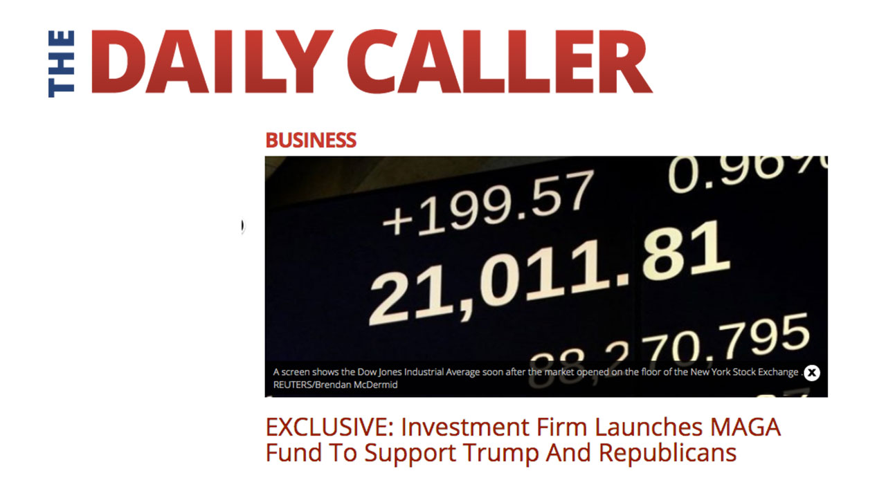 The Daily Caller – EXCLUSIVE: Investment Firm Launches MAGA Fund To Support Trump And Republicans